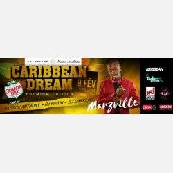 Caribbean Dream « Premium Edition » Feat MARZVILLE, PATRICK « THE HYPEMAN » ANTHONY, DJ PAYOU & DJ DANKERS